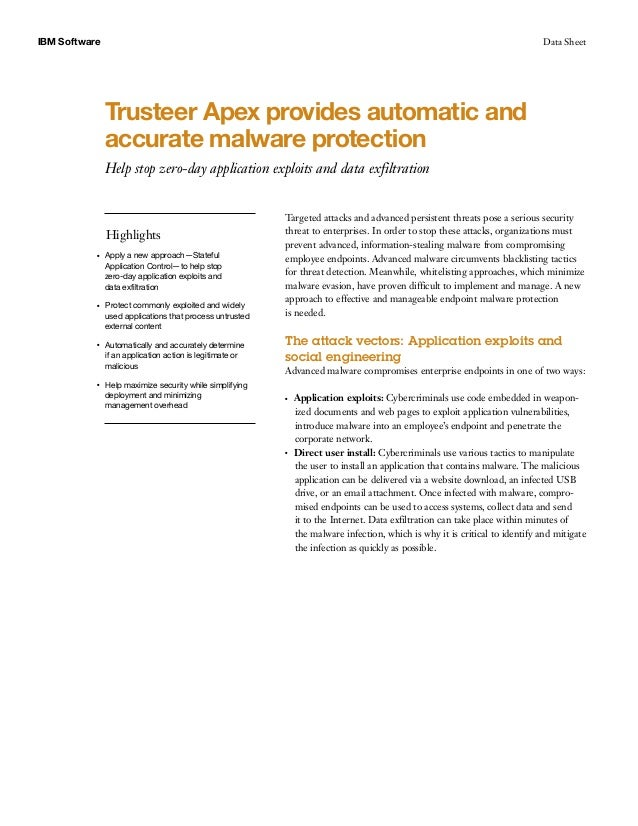 IBM Software Data Sheet Trusteer Apex provides automatic and accurate malware protection Help stop zero-day application ex...