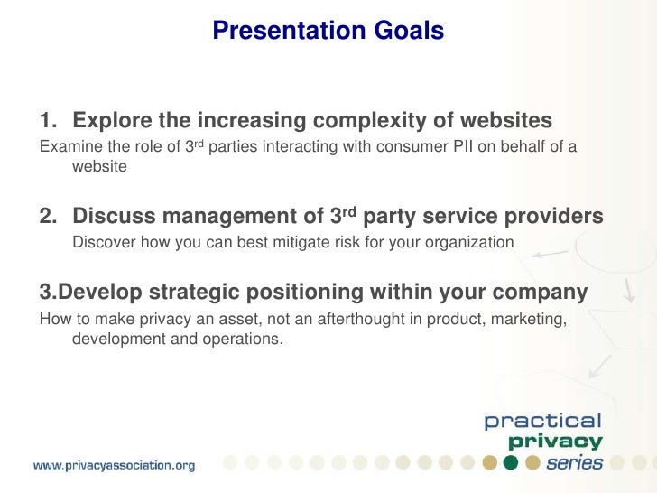 Presentation Goals<br />Explore the increasing complexity of websites<br />Examine the role of 3rd parties interacting wit...