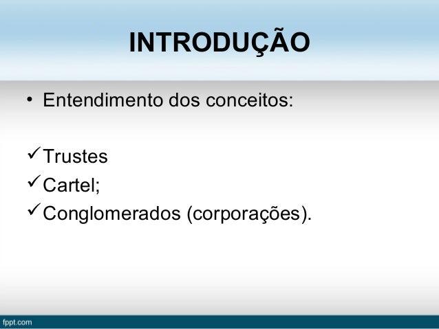 Trustes, Cartéis e Conglomerados Slide 2