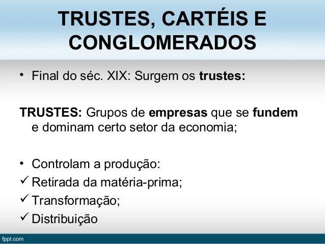 Trustes, Cartéis e Conglomerados Slide 3