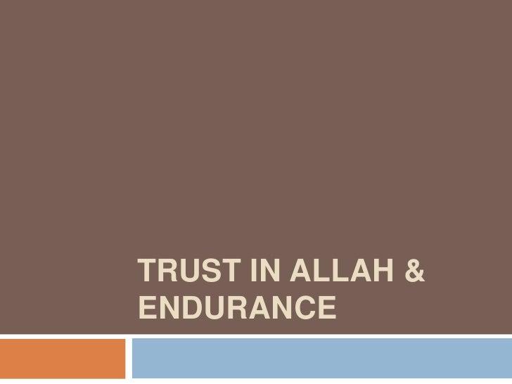 TRUST IN ALLAH & ENDURANCE<br />