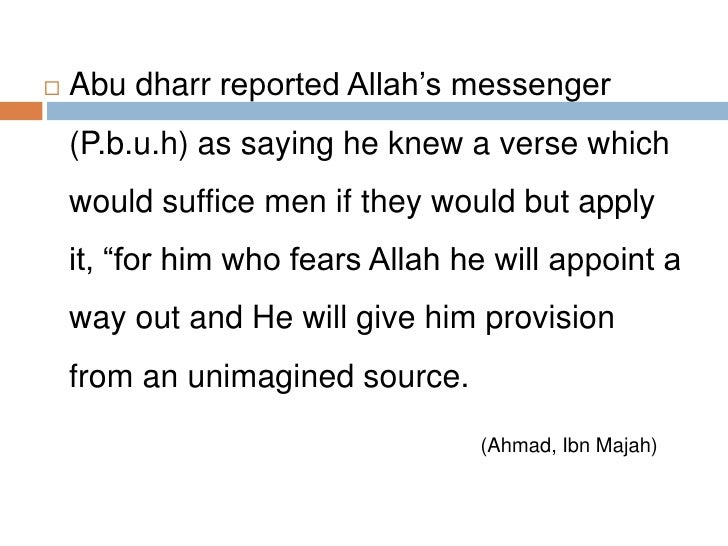 Abu dharr reported Allah's messenger (P.b.u.h) as saying he knew a verse which would suffice men if they would but apply i...