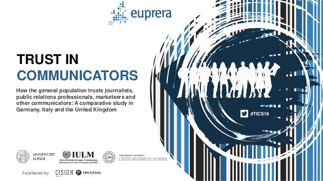 1 How the general population trusts journalists, public relations professionals, marketeers and other communicators: A com...