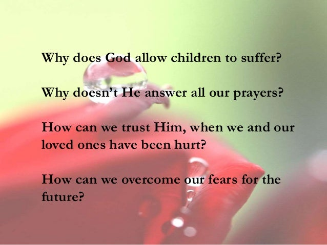 To god children suffer why allow does Why doesn't