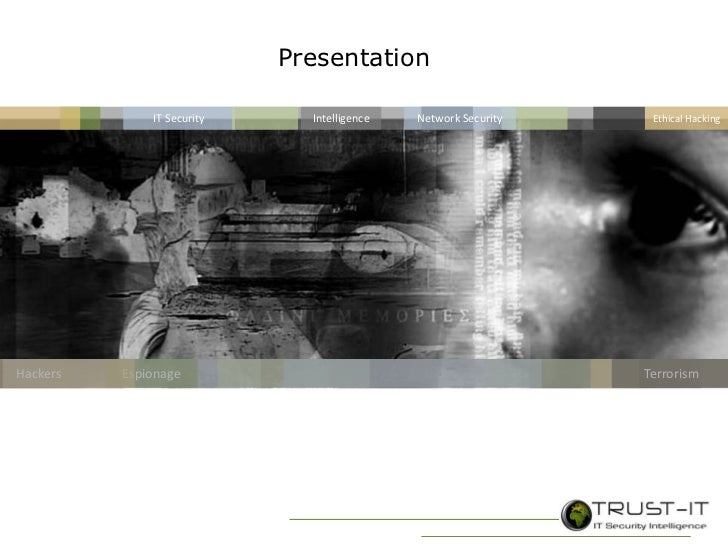 Presentation<br />Intelligence<br />Ethical Hacking<br />IT Security<br />Network Security<br />Espionage<br />Hackers<br ...