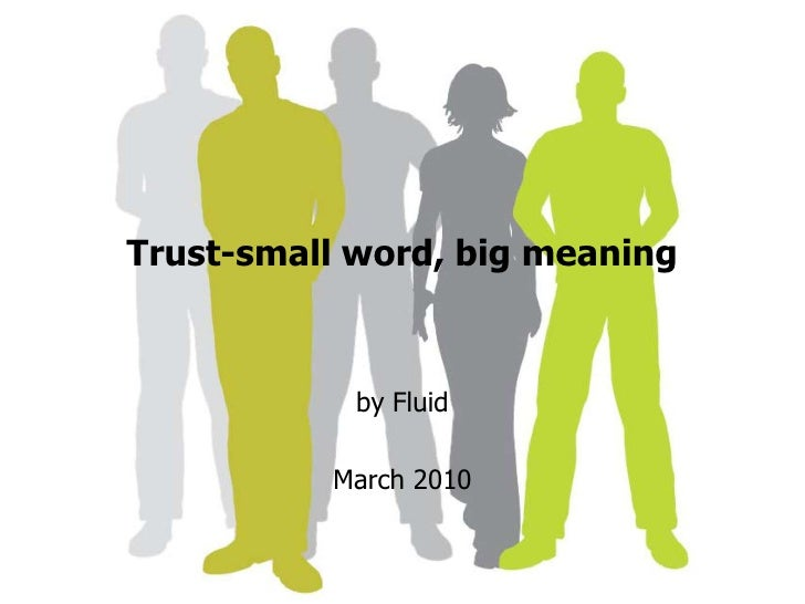 Trust-small word, big meaning<br />by Fluid <br />March 2010<br />