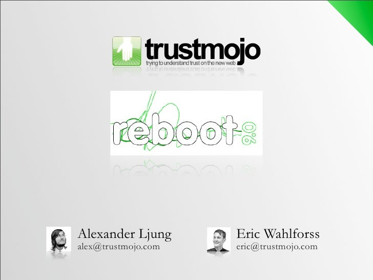 Alexander Ljung      Eric Wahlforss alex@trustmojo.com   eric@trustmojo.com