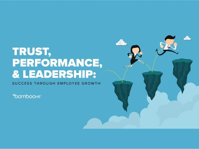 trust performance leadership success through employee growth