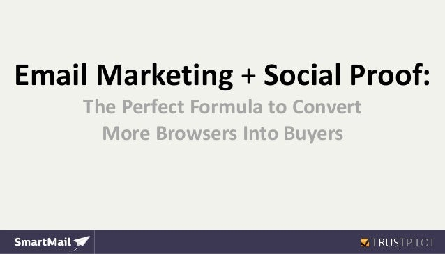 Email Marketing + Social Proof: The Perfect Formula to Convert More Browsers Into Buyers