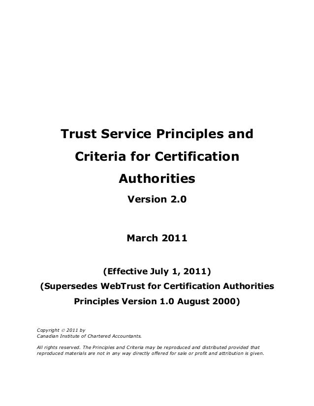 Trust Service Principles and Criteria for Certification Authorities Version 2.0 March 2011 (Effective July 1, 2011) (Super...