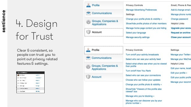 Clear & consistent, so people can trust you to point out privacy related features & settings. 4. Design for Trust