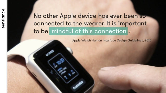 No other Apple device has ever been so connected to the wearer. It is important to be mindful of this connection .  Apple ...