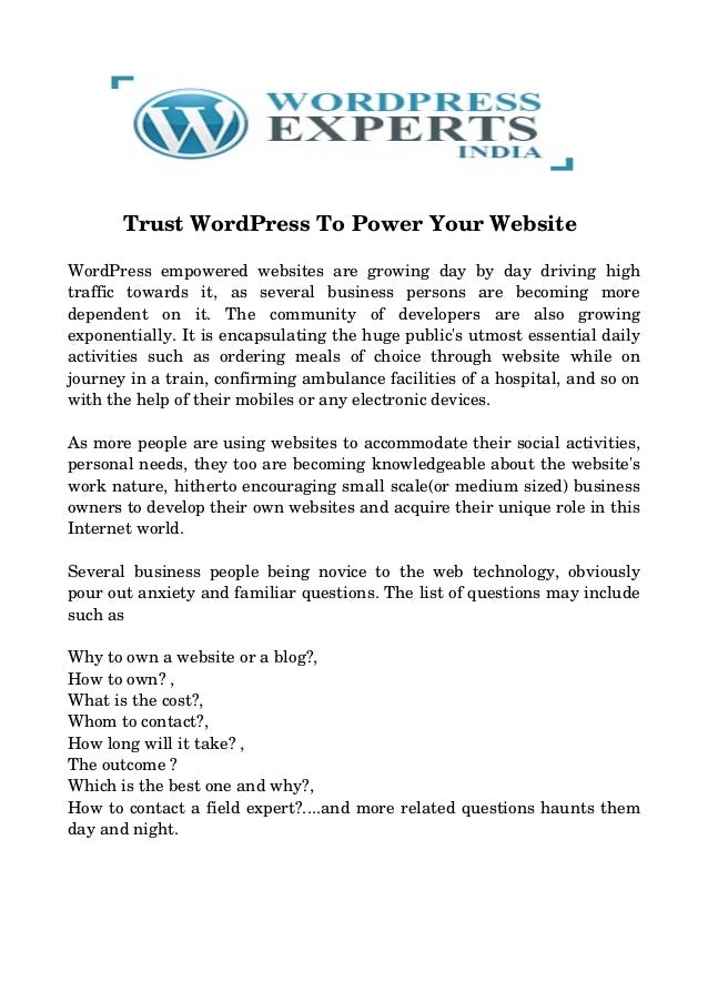 Trust WordPress To Power Your Website WordPress empowered websites are growing day by day driving high traffic   ...