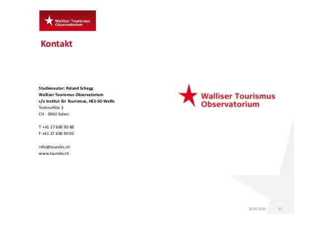 Kontakt Studienautor: Roland Schegg Walliser Tourismus Observatorium c/o Institut für Tourismus, HES‐SO Wallis TechnoPôle ...