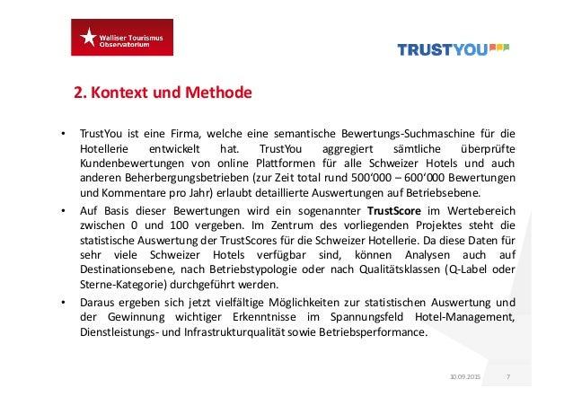 2.Kontext und Methode 710.09.2015 • TrustYou ist eine Firma, welche eine semantische Bewertungs‐Suchmaschine für die Hote...