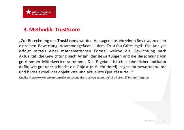 """3.Methodik:TrustScore 810.09.2015 """"Zur Berechnung des TrustScores werden Aussagen aus einzelnen Reviews zu einer einzeln..."""