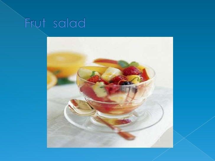 Frut  salad           <br />