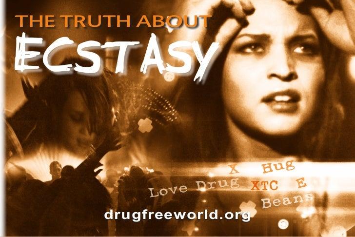the truth aboutEcstasy                     X  Hug                   rug XTC E           L ove D           s               ...