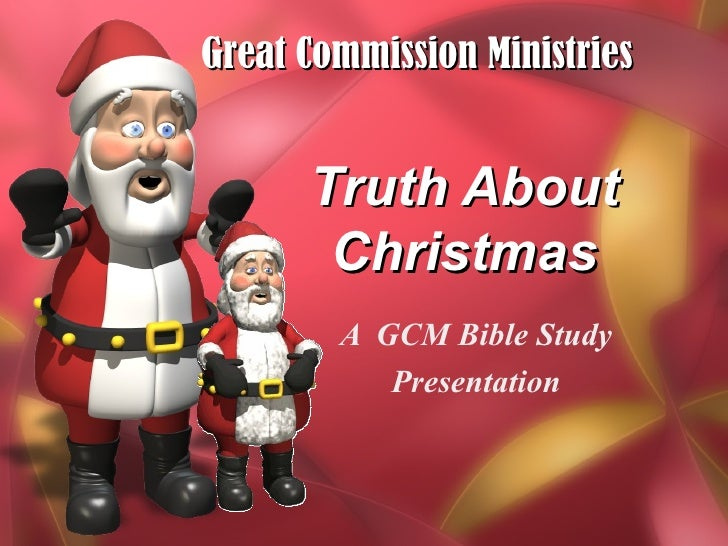 Truth About Christmas A  GCM Bible Study Presentation Great Commission Ministries