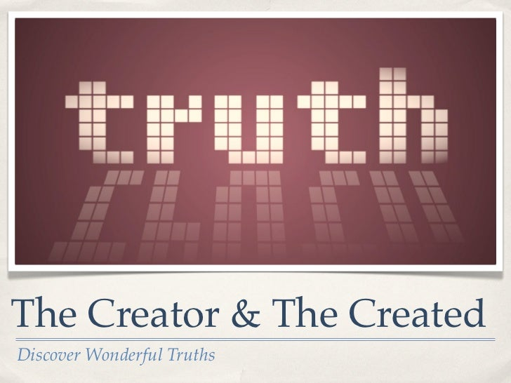 The Creator & The CreatedDiscover Wonderful Truths