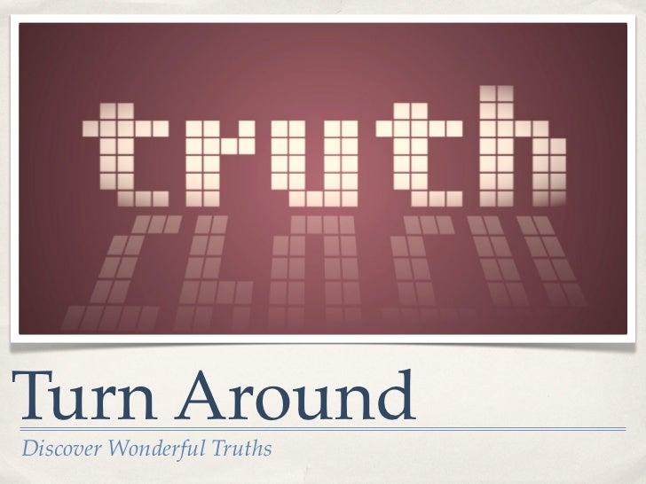 Turn AroundDiscover Wonderful Truths