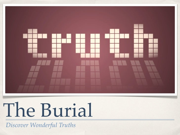 The BurialDiscover Wonderful Truths