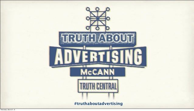 #truthaboutadvertisingWednesday, March 27, 13