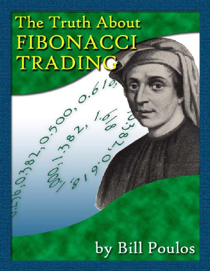 The Truth About Fibonacci Trading                                            2    The Truth About Fibonacci Trading  The t...