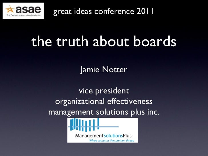 the truth about boards great ideas conference 2011 Jamie Notter vice president organizational effectiveness management sol...