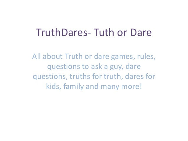 Truthdares tuth or dare questions