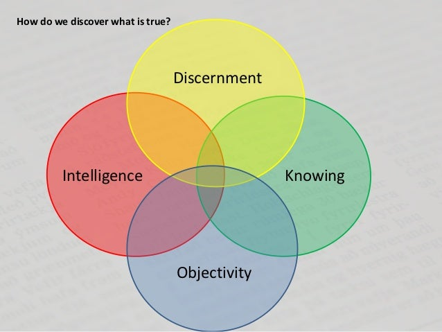 How do we discover what is true?                                   Discernment         Intelligence                       ...