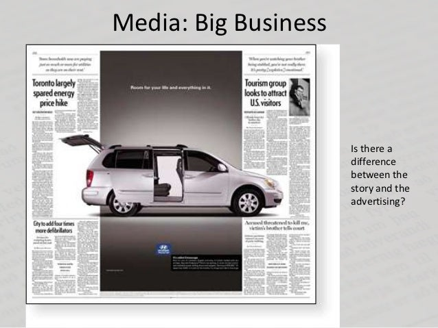 Media: Big Business                      Is there a                      difference                      between the      ...