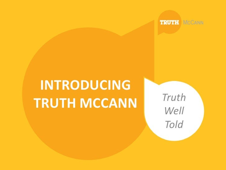 INTRODUCING               TruthTRUTH MCCANN   Well                Told