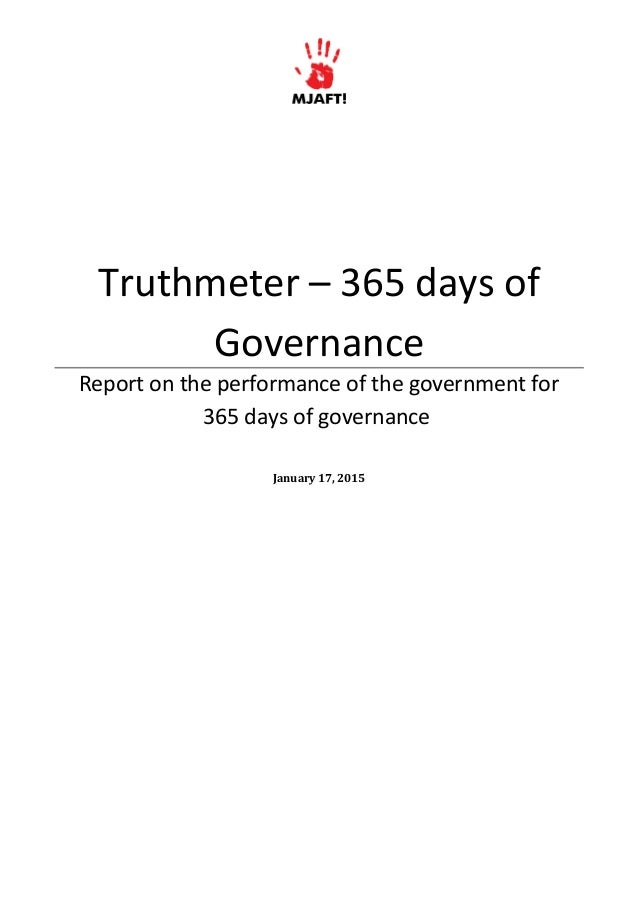 Truthmeter – 365 days of Governance Report on the performance of the government for 365 days of governance January 17, 2015