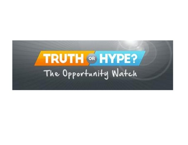 Truth or Hype?  Get the facts and get educated