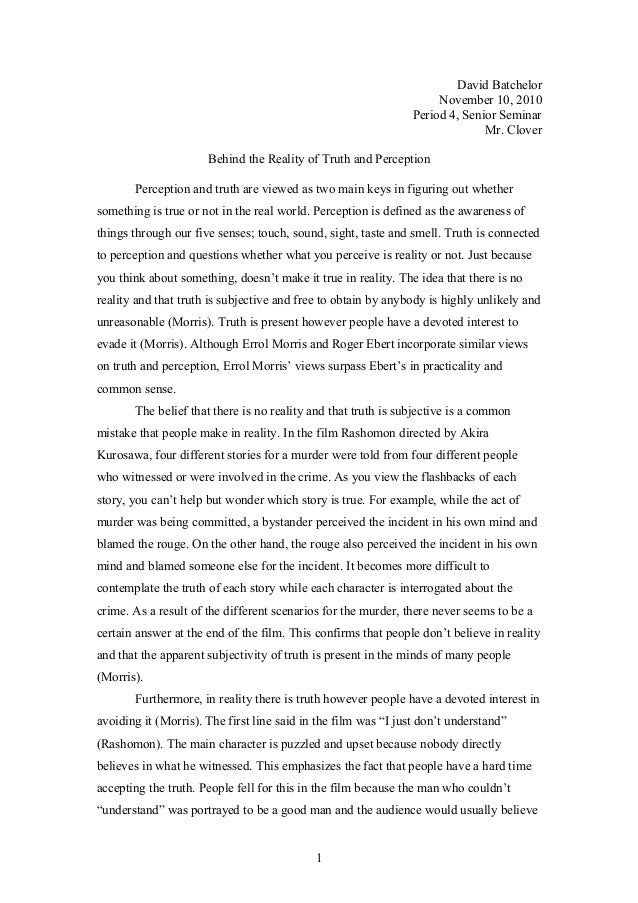 truth perception essay david batchelor 10 2010 period 4 senior seminar mr clover behind the