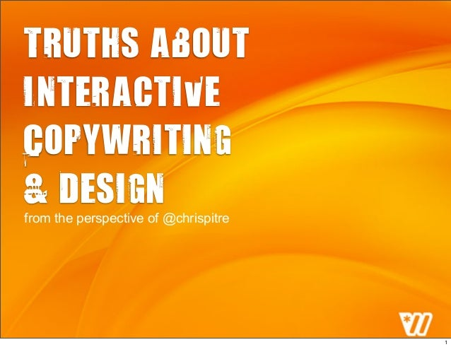 Truths about Interactive Copywriting & Design from the perspective of @chrispitre 1