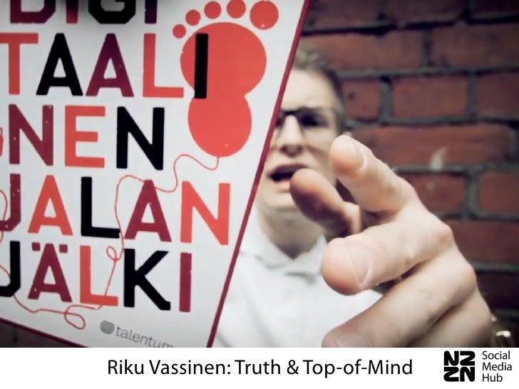 Riku Vassinen: Truth & Top-of-Mind
