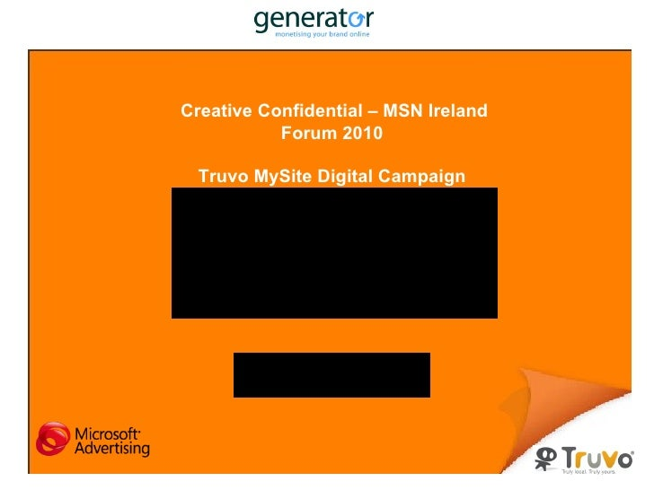 Creative Confidential MSN Ireland Forum 2010 Truvo My Site Digital Campaign MSN.ie Home Page Take Over Testimonial