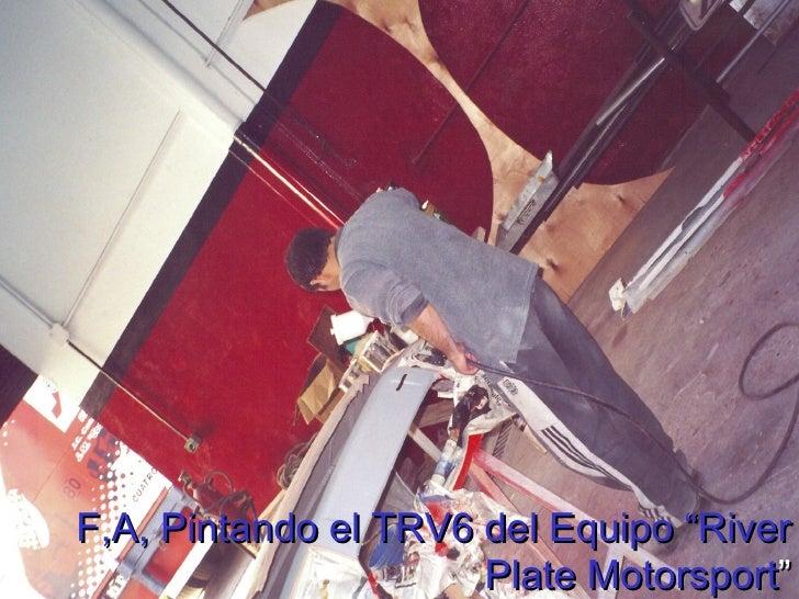 "F,A, Pintando el TRV6 del Equipo ""River Plate Motorsport """
