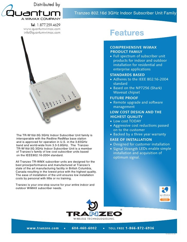 Tranzeo 802.16d 3GHz Indoor Subscriber Unit Family     The TR-W16d-3G 3GHz Indoor Subscriber Unit family is interoperable ...
