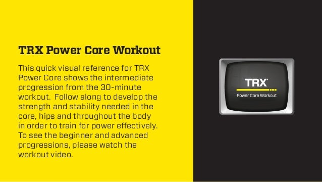 TRX Power Core Workout This quick visual reference for TRX Power Core shows the intermediate progression from the 30-minut...