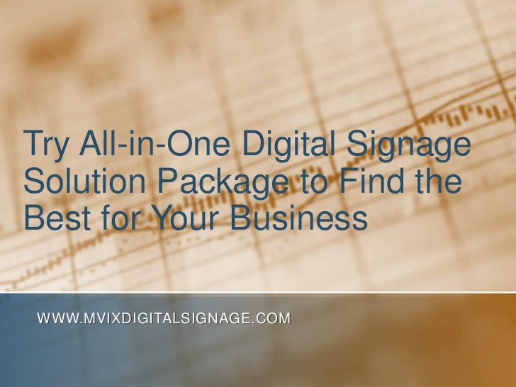 Try All-in-One Digital Signage Solution Package to Find the Best for Your Business<br />www.MVIXDigitalSignage.com<br />