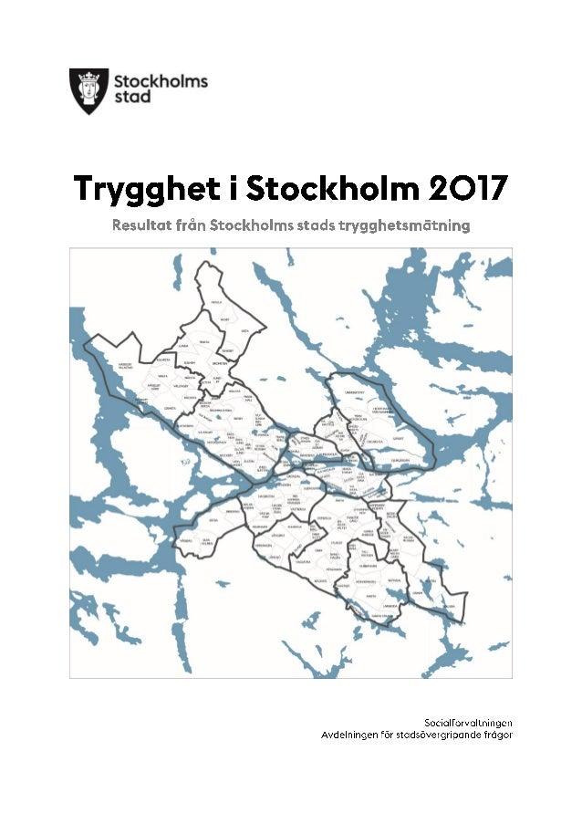 2 Under våren 2017 genomfördes Stockholms stads trygghetsmätning för fjärde gången. Trygghetsmätningen är en stadsövergrip...