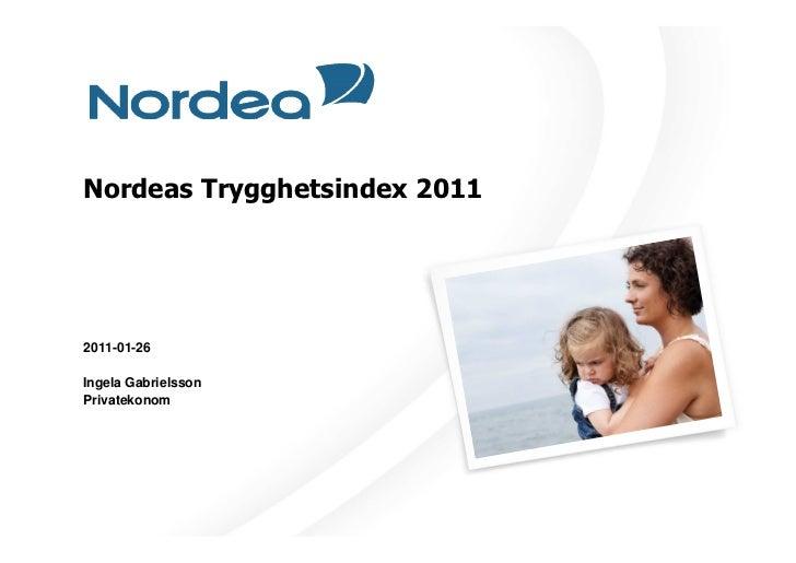 Nordeas Trygghetsindex 20112011-01-26Ingela GabrielssonPrivatekonom