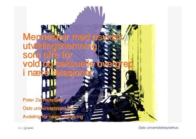 Mennesker med psykiskMennesker med psykisk utviklingshemningutviklingshemning som ofre forsom ofre for vold og seksuelle o...