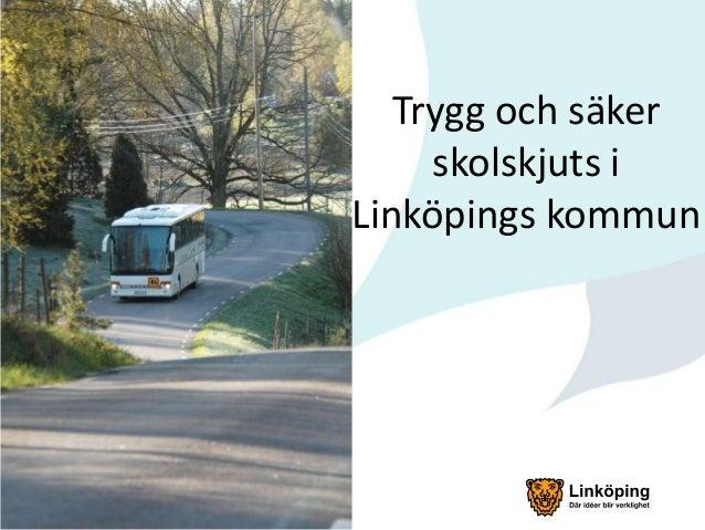 Trygg och säker skolskjuts i Linköpings kommun