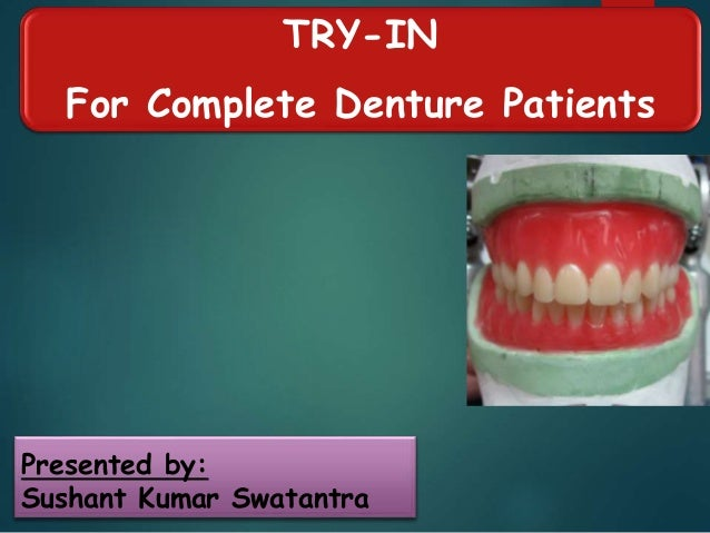 Try in of complete dentures presented by sushant kumar swatantra try in for complete denture patients fandeluxe Gallery