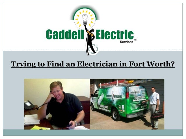 Find An Electrician >> Trying To Find An Electrician In Fort Worth