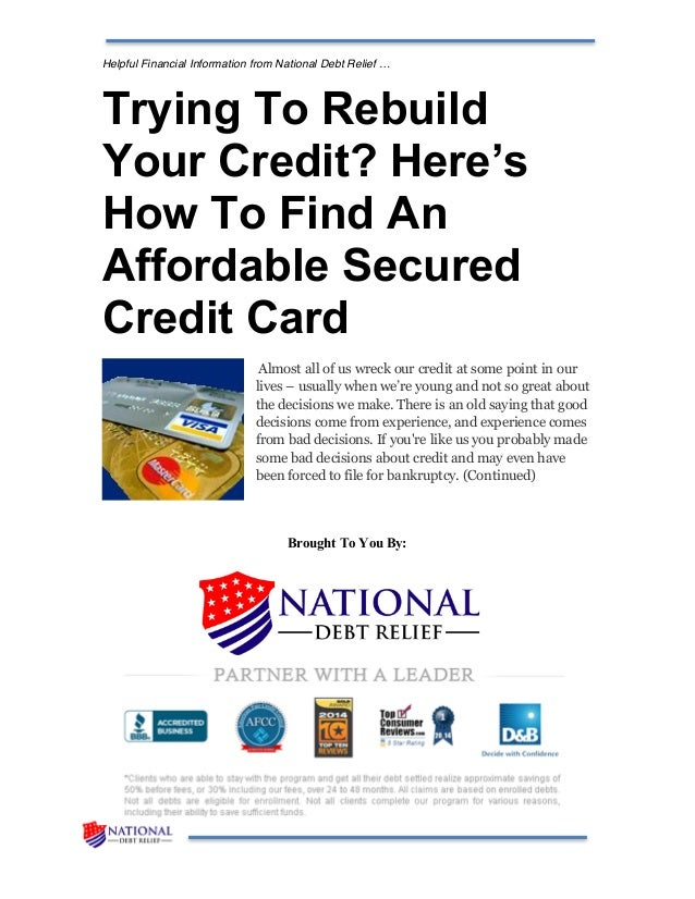 Helpful Financial Information from National Debt Relief … Trying To Rebuild Your Credit? Here's How To Find An Affordable ...
